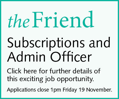 The Friend - Subscriptions and Admin Officer